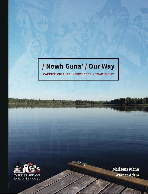 Nowh Guna' (Our Way) Carrier Culture Resource - Now available in bookstores