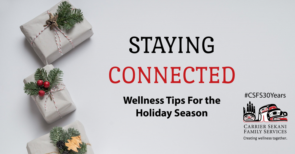 Wellness Tips – Staying Connected through the Holidays